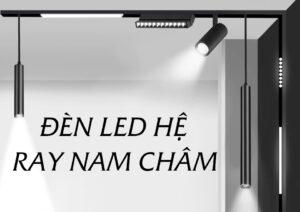 den-led-he-ray-nam-cham-magnetic-light-sang-tao-xu-huong-chieu-sang-hien-dai-cho-tuong-lai